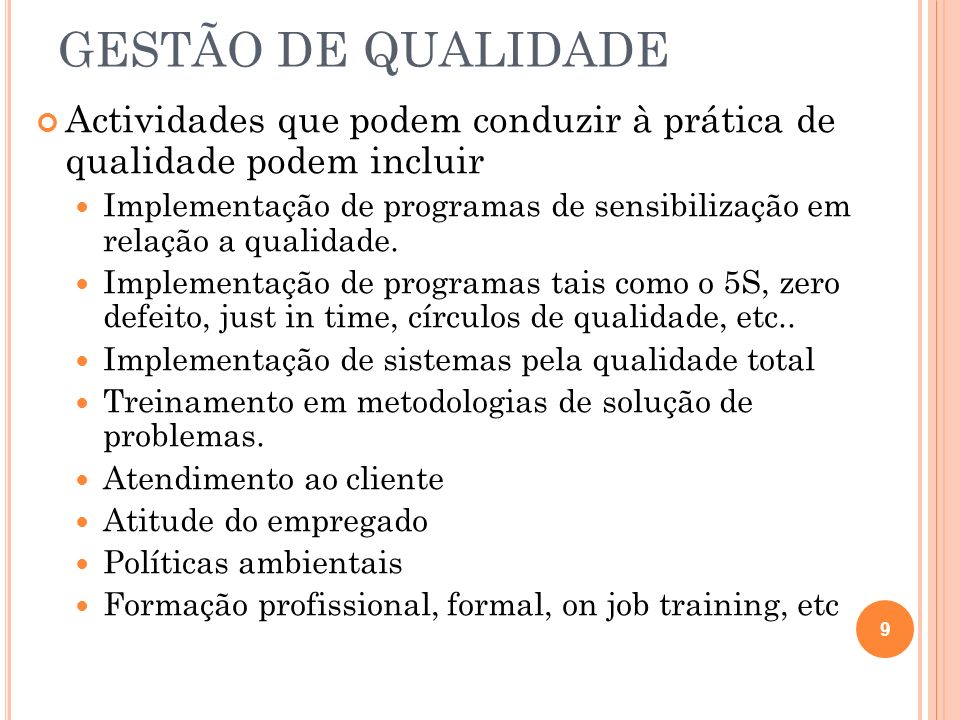 GESTÃO DE QUALIDADE Actividades que podem conduzir à prática de qualidade podem incluir.