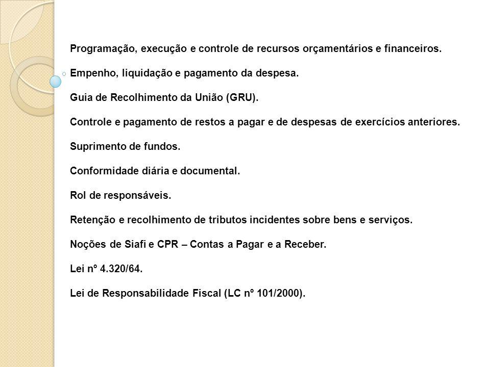 Programação, execução e controle de recursos orçamentários e financeiros.