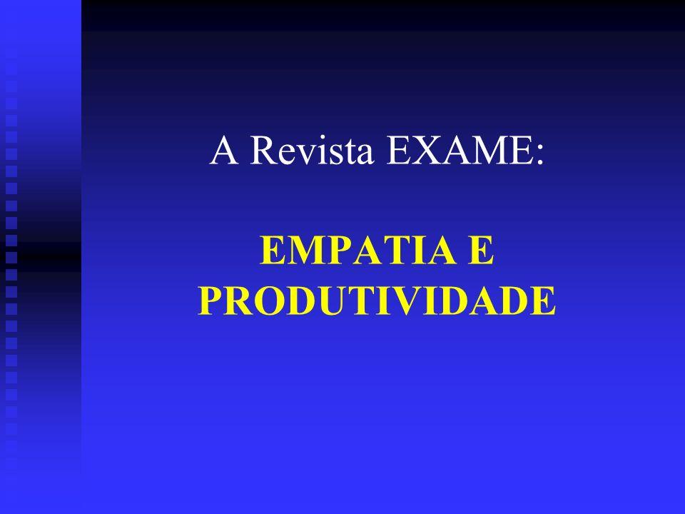 A Revista EXAME: EMPATIA E PRODUTIVIDADE