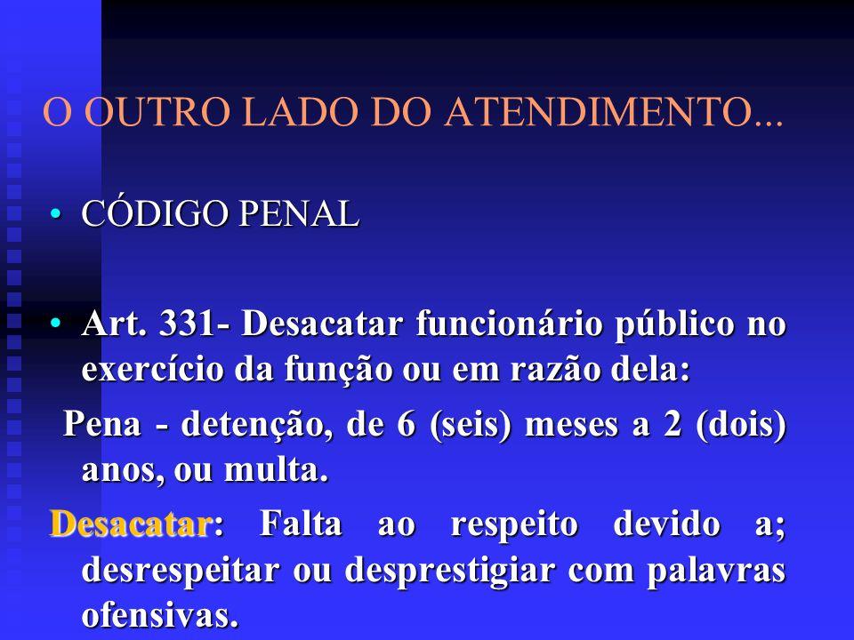 O OUTRO LADO DO ATENDIMENTO...