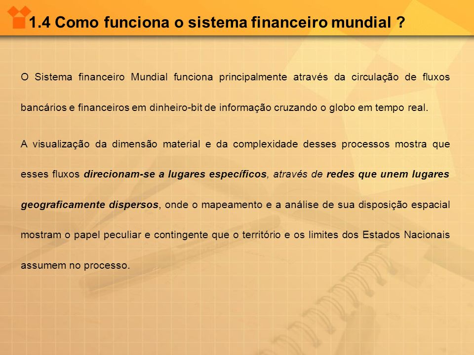 1.4 Como funciona o sistema financeiro mundial