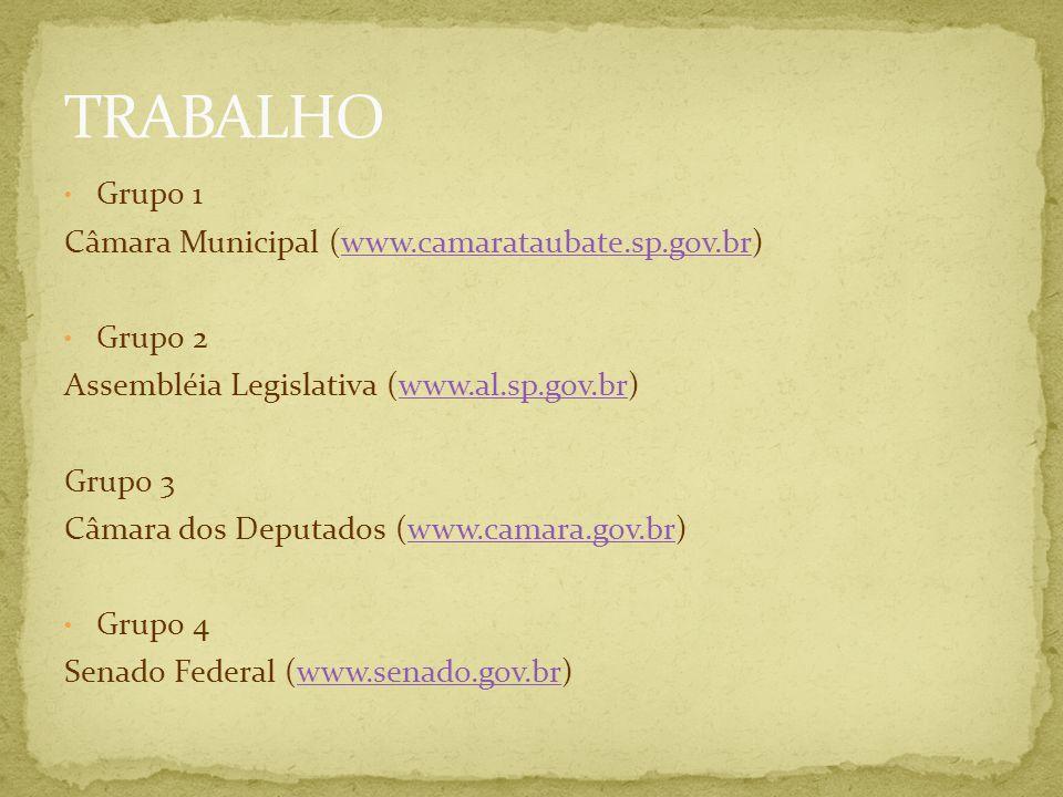 TRABALHO Grupo 1 Câmara Municipal (www.camarataubate.sp.gov.br)