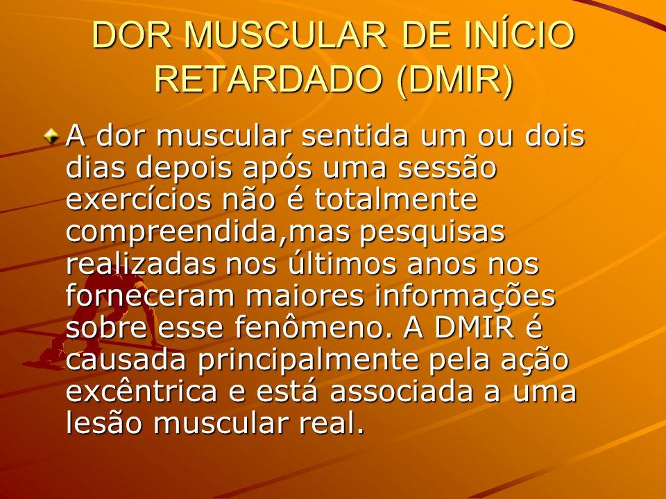 DOR MUSCULAR DE INÍCIO RETARDADO (DMIR)