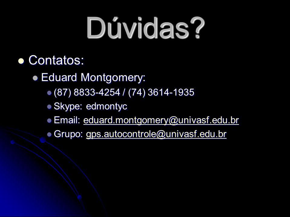 Dúvidas Contatos: Eduard Montgomery: (87) 8833-4254 / (74) 3614-1935