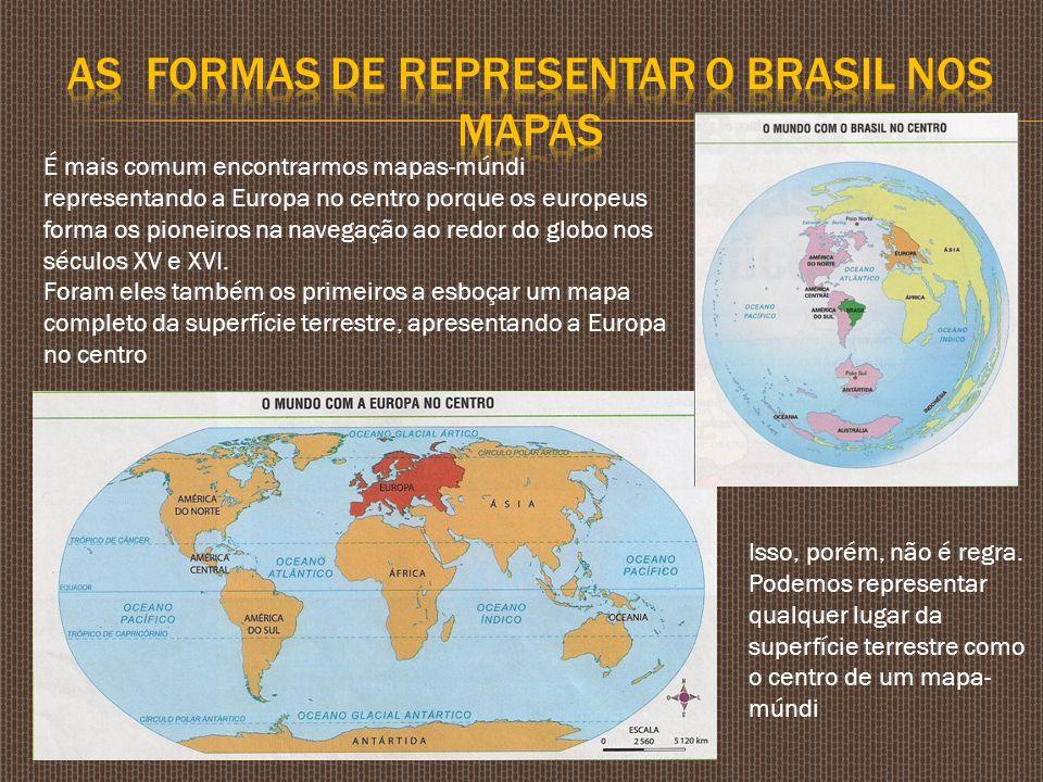 AS FORMAS DE REPRESENTAR O BRASIL NOS MAPAS