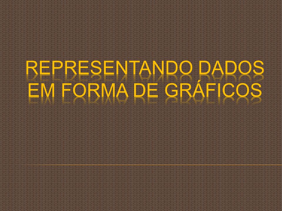 REPRESENTANDO DADOS EM FORMA DE GRÁFICOS