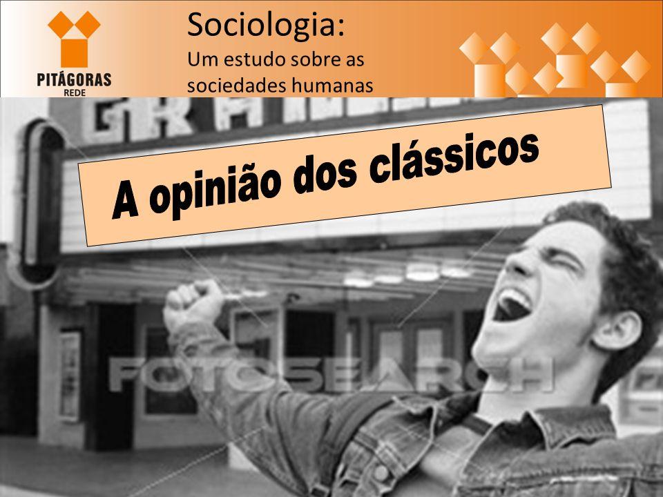 A opinião dos clássicos