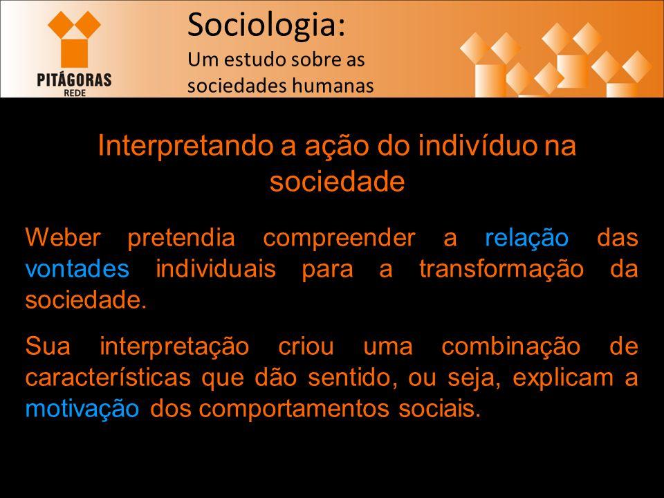 Interpretando a ação do indivíduo na sociedade