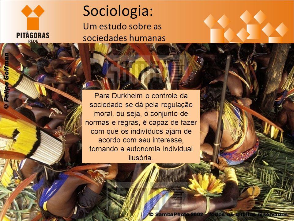 Sociologia: Um estudo sobre as sociedades humanas