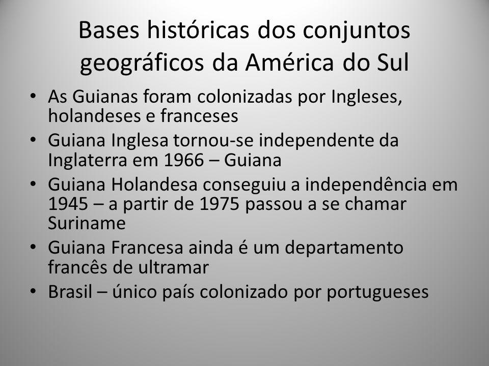 Bases históricas dos conjuntos geográficos da América do Sul