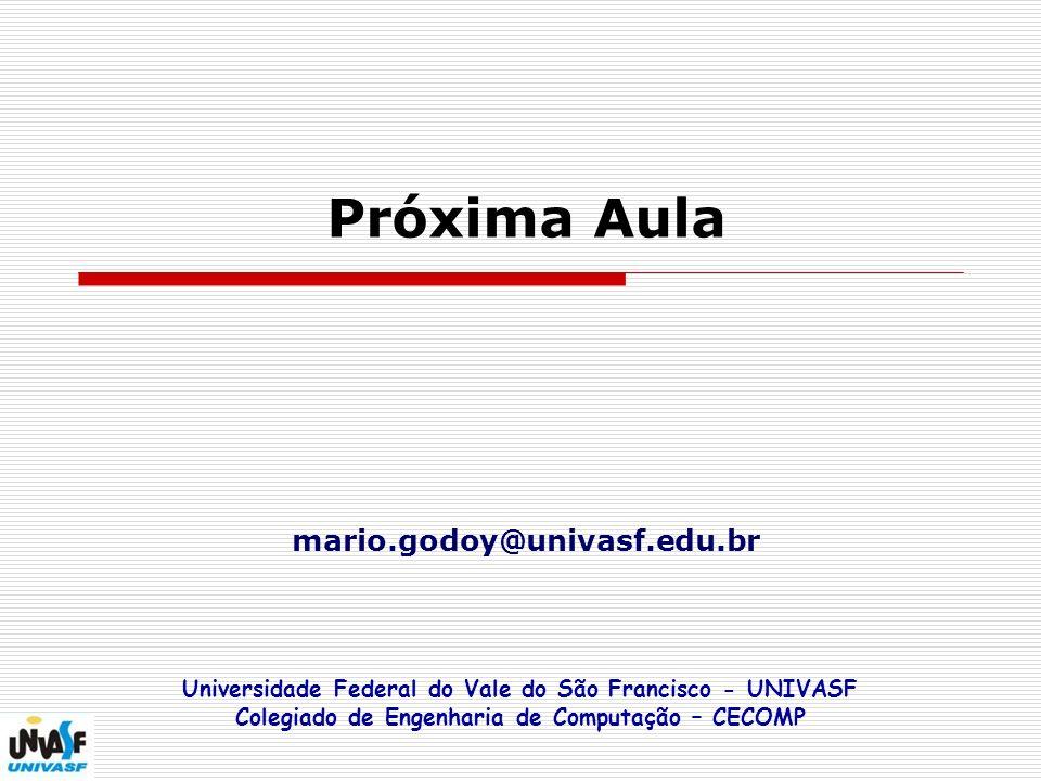 Próxima Aula mario.godoy@univasf.edu.br