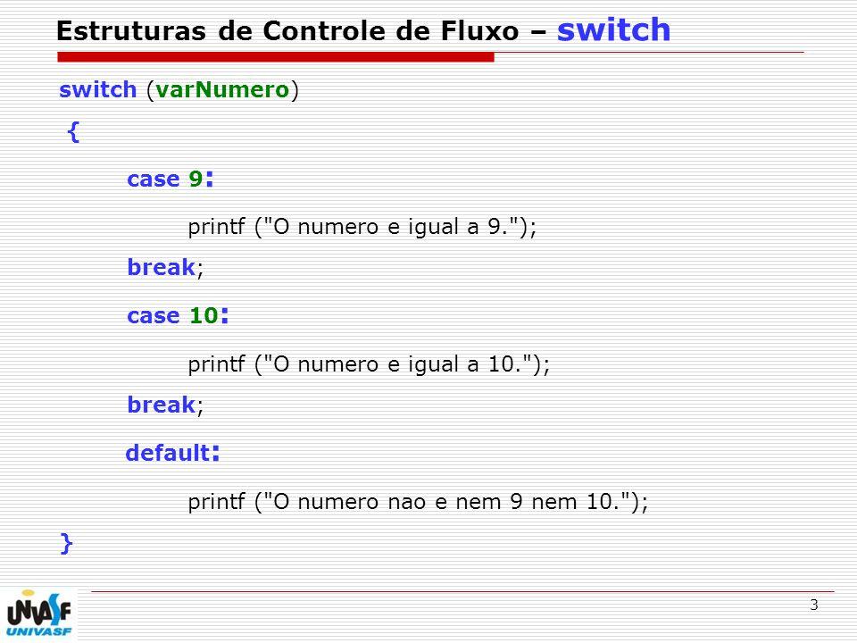 Estruturas de Controle de Fluxo – switch