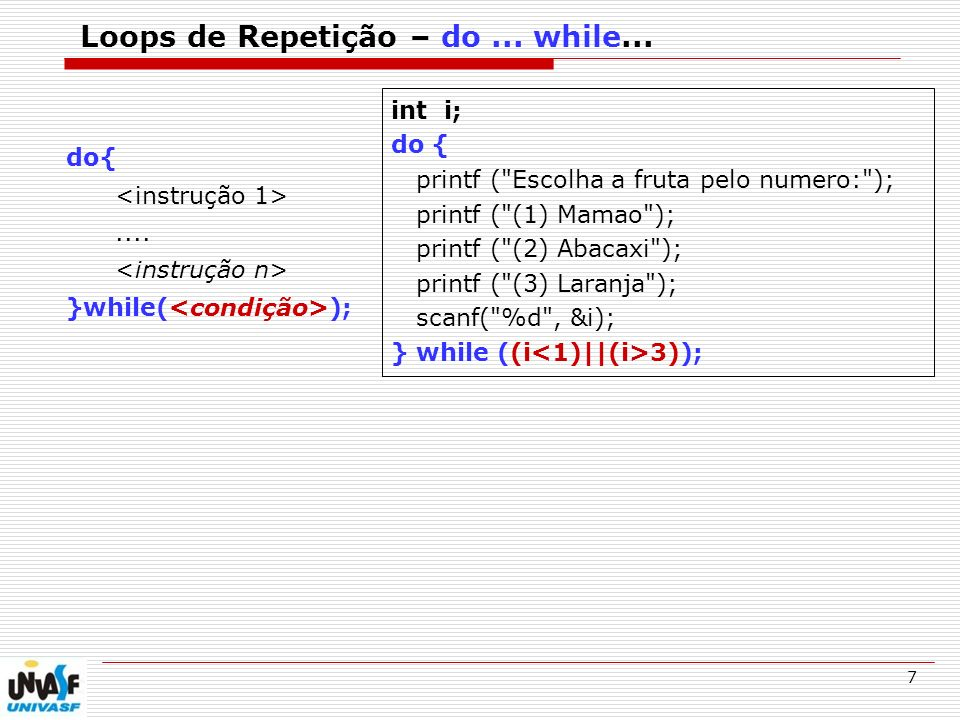 Loops de Repetição – do ... while...