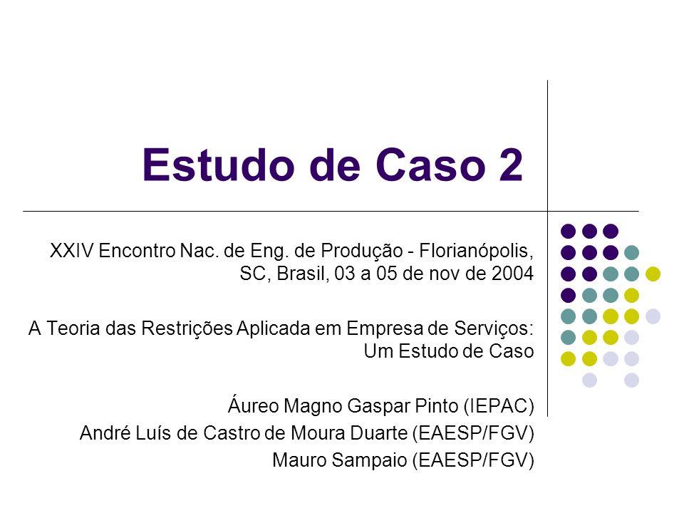 Estudo de Caso 2 XXIV Encontro Nac. de Eng. de Produção - Florianópolis, SC, Brasil, 03 a 05 de nov de 2004.