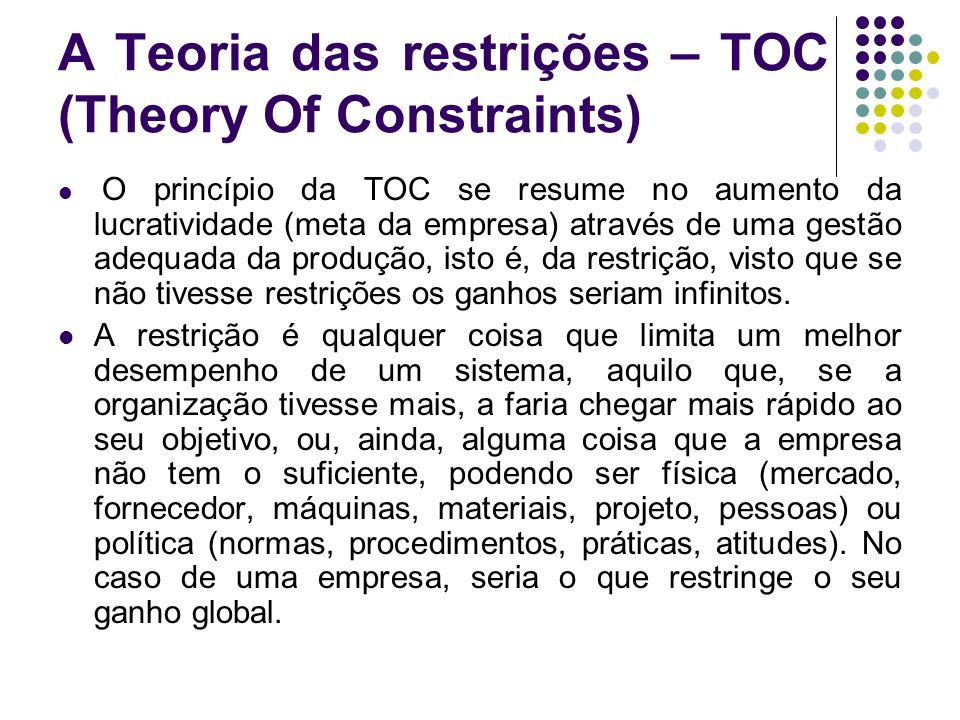 A Teoria das restrições – TOC (Theory Of Constraints)
