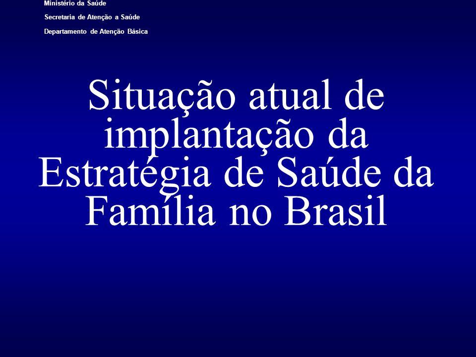 Situação atual de implantação da Estratégia de Saúde da Família no Brasil