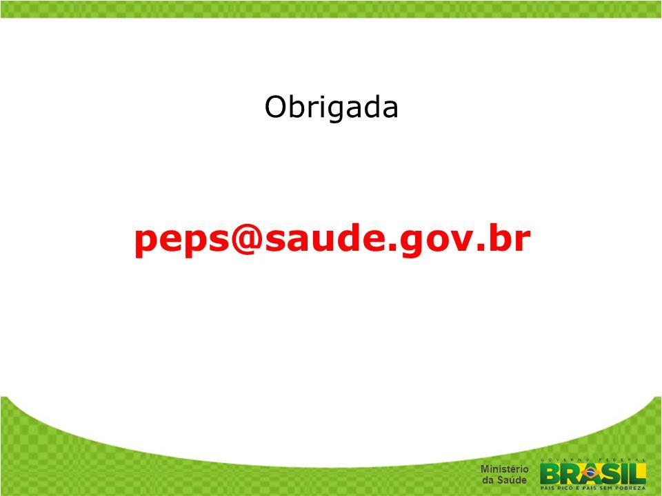 Obrigada peps@saude.gov.br