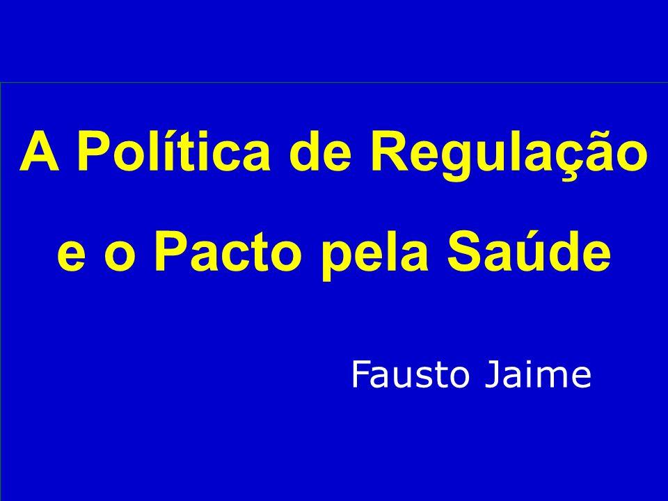A Política de Regulação e o Pacto pela Saúde