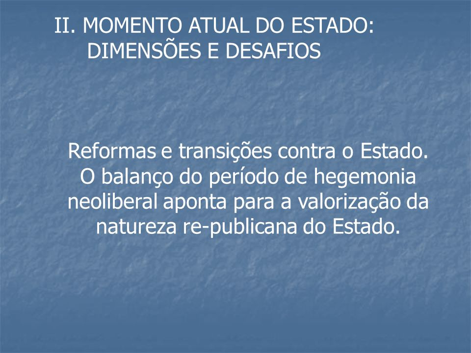 Reformas e transições contra o Estado.