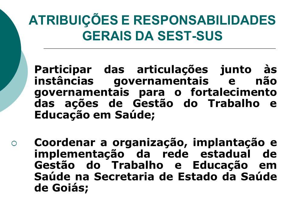 ATRIBUIÇÕES E RESPONSABILIDADES GERAIS DA SEST-SUS