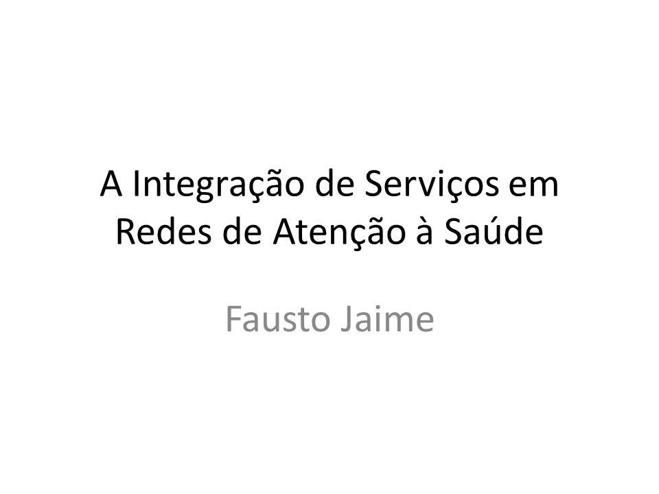 A Integração de Serviços em Redes de Atenção à Saúde