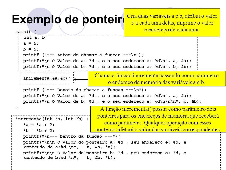 Exemplo de ponteiros Cria duas variáveis a e b, atribui o valor