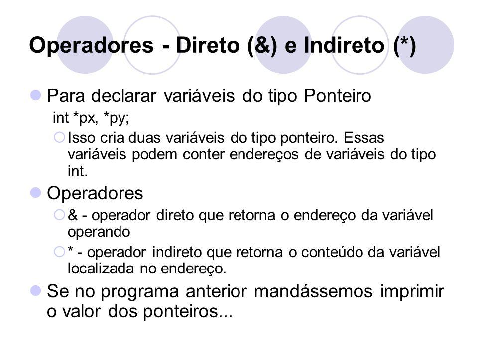 Operadores - Direto (&) e Indireto (*)