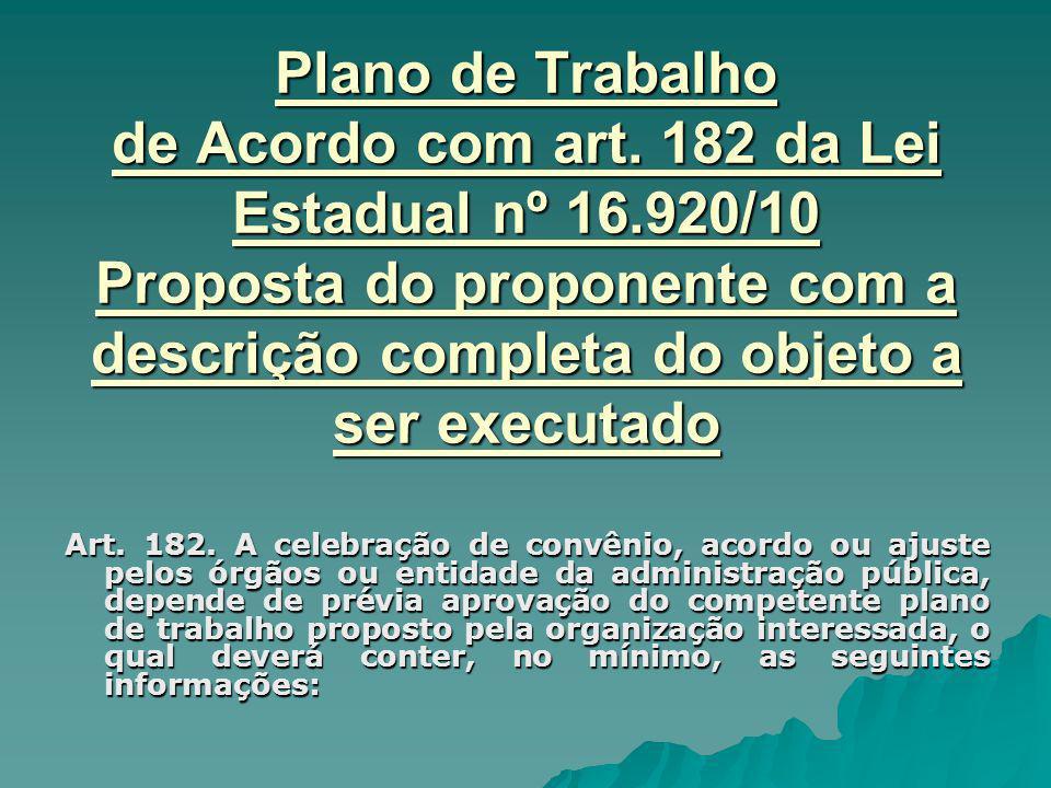Plano de Trabalho de Acordo com art. 182 da Lei Estadual nº 16