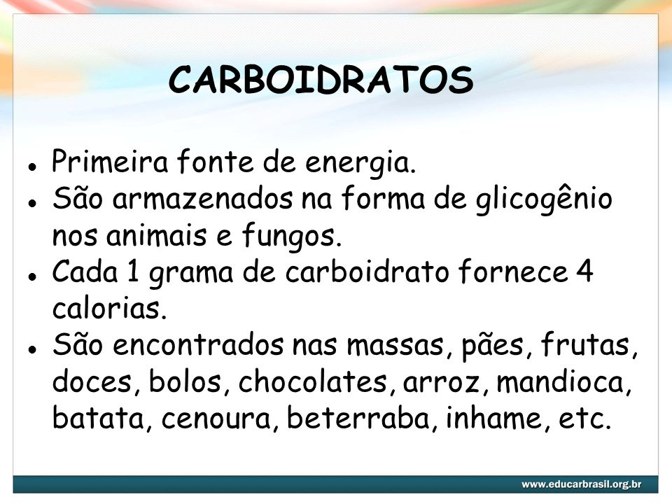 CARBOIDRATOS Primeira fonte de energia.