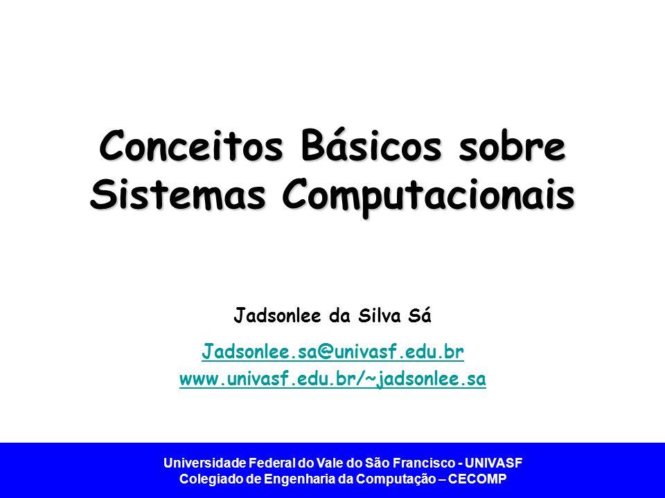 Conceitos Básicos sobre Sistemas Computacionais