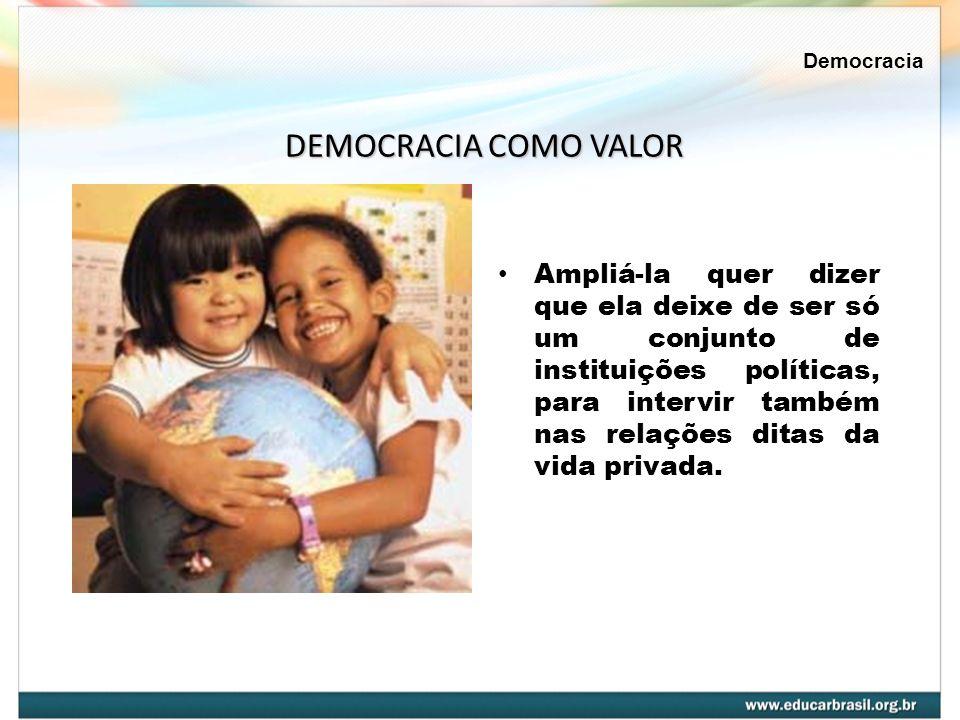 Democracia DEMOCRACIA COMO VALOR.