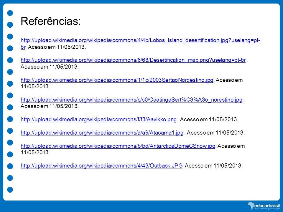 Referências: http://upload.wikimedia.org/wikipedia/commons/4/4b/Lobos_Island_desertification.jpg uselang=pt-br. Acesso em 11/05/2013.