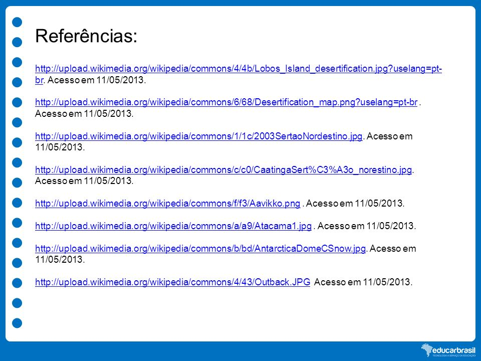 Referências: http://upload.wikimedia.org/wikipedia/commons/4/4b/Lobos_Island_desertification.jpg?uselang=pt-br. Acesso em 11/05/2013.
