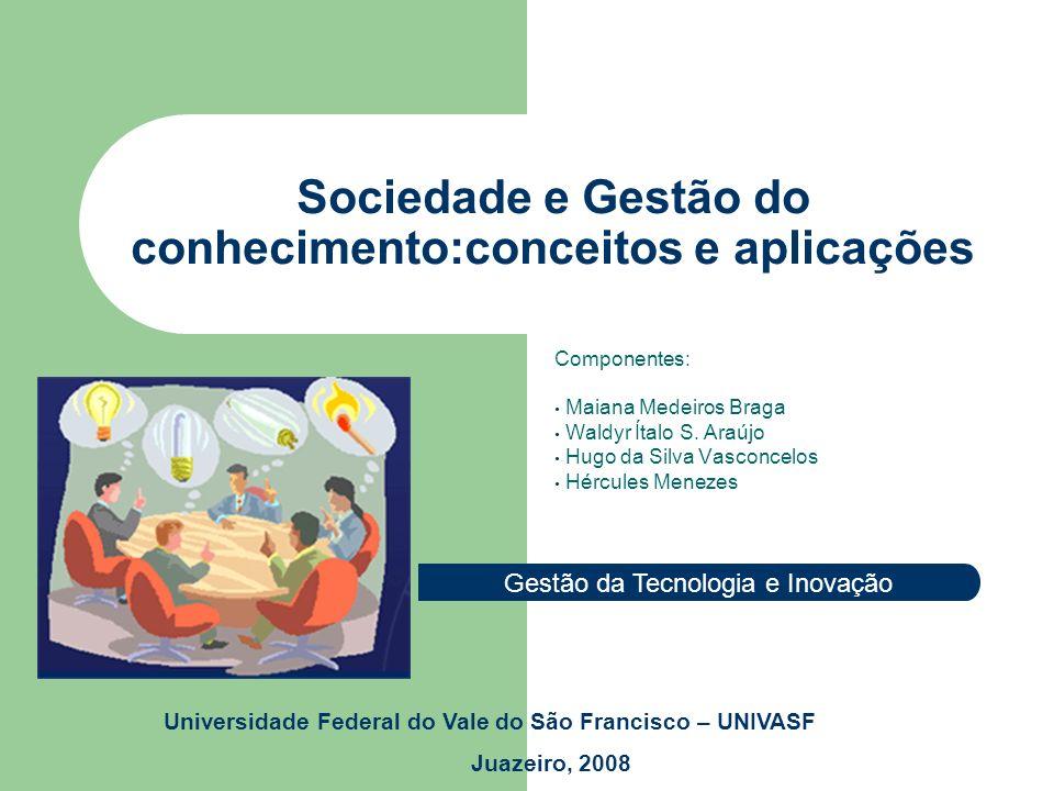 Sociedade e Gestão do conhecimento:conceitos e aplicações