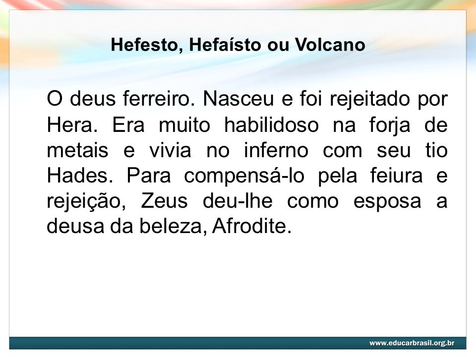 Hefesto, Hefaísto ou Volcano