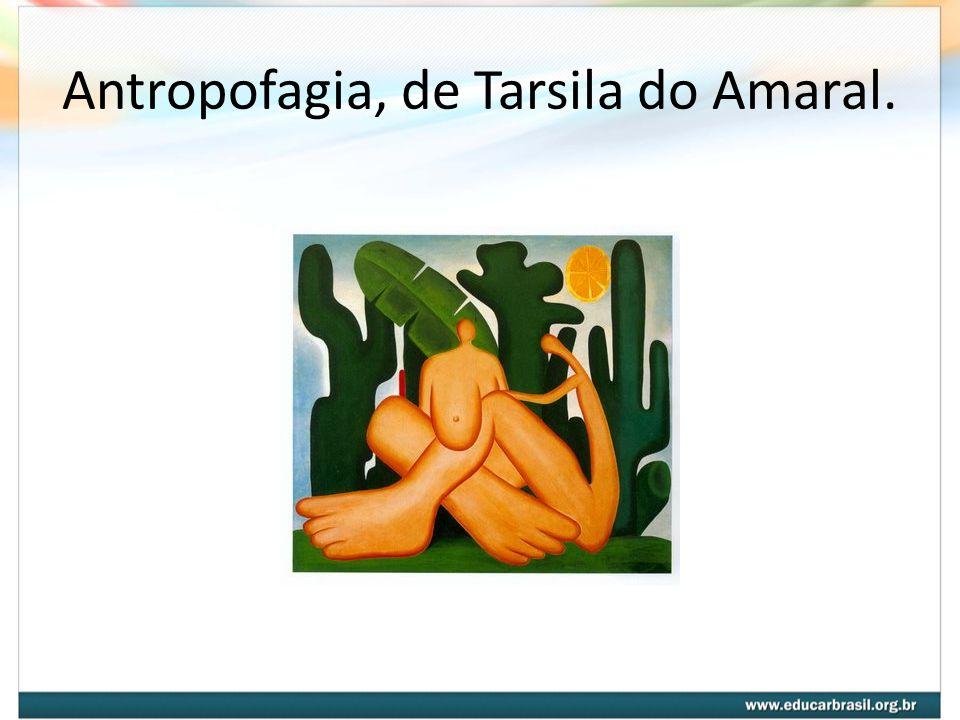 Antropofagia, de Tarsila do Amaral.
