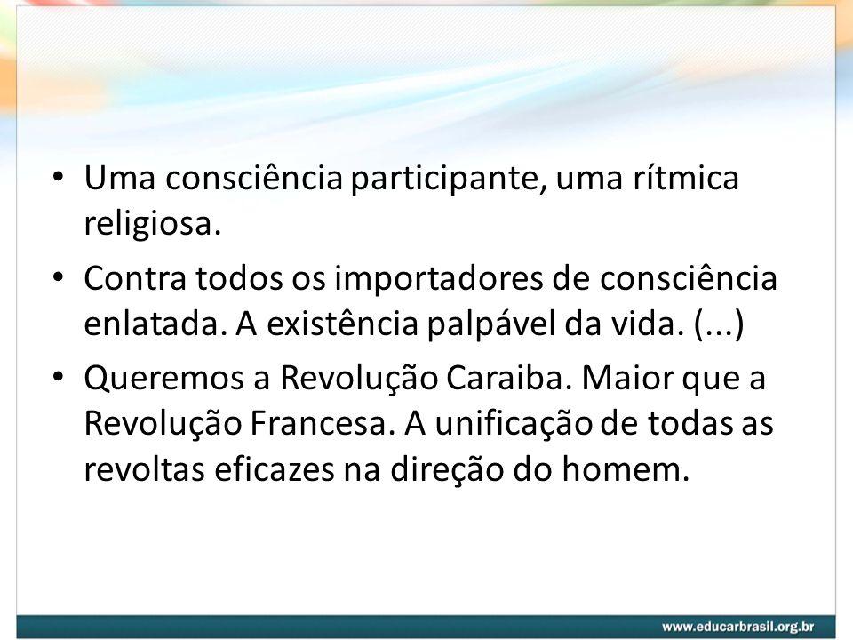 Uma consciência participante, uma rítmica religiosa.