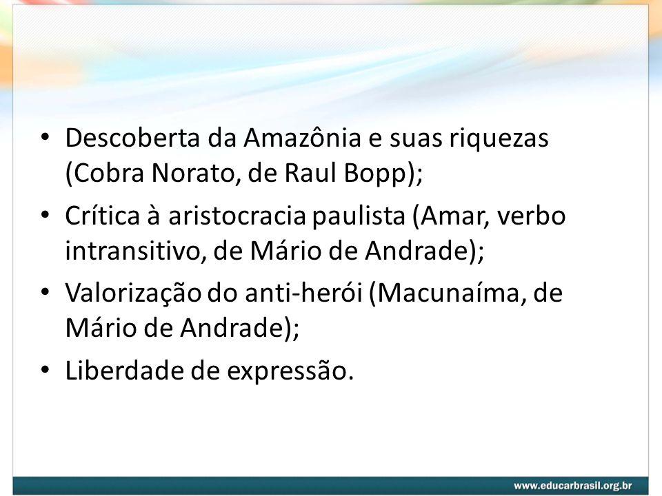 Descoberta da Amazônia e suas riquezas (Cobra Norato, de Raul Bopp);