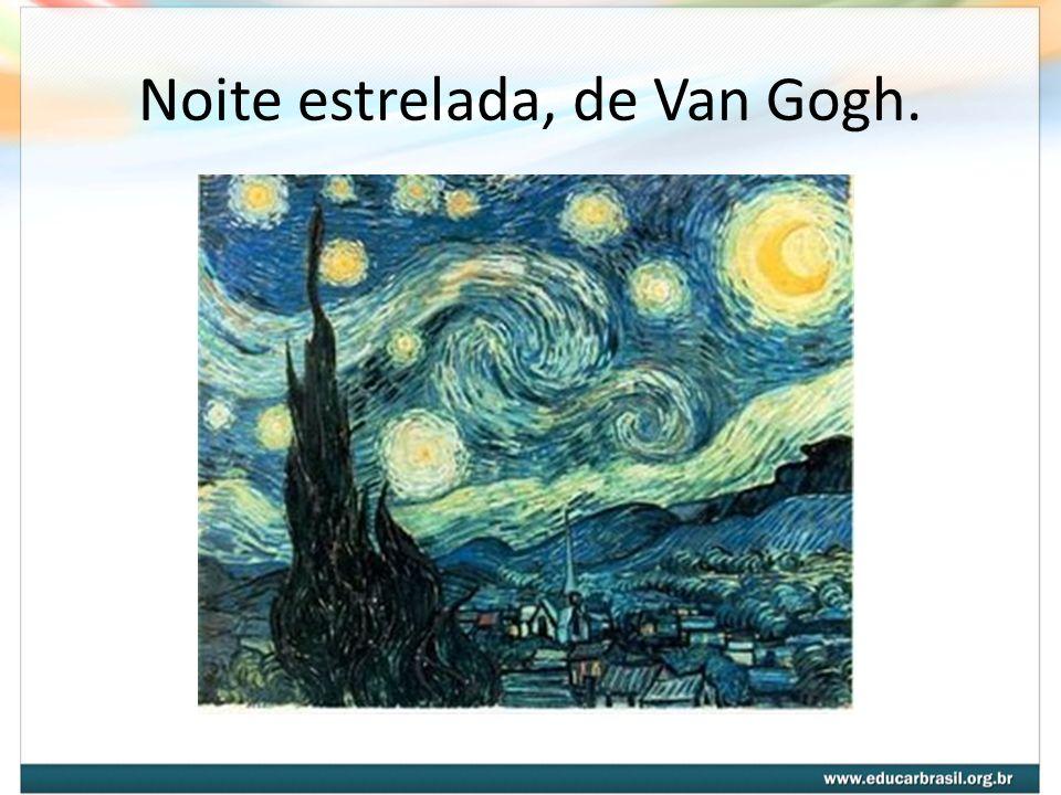 Noite estrelada, de Van Gogh.