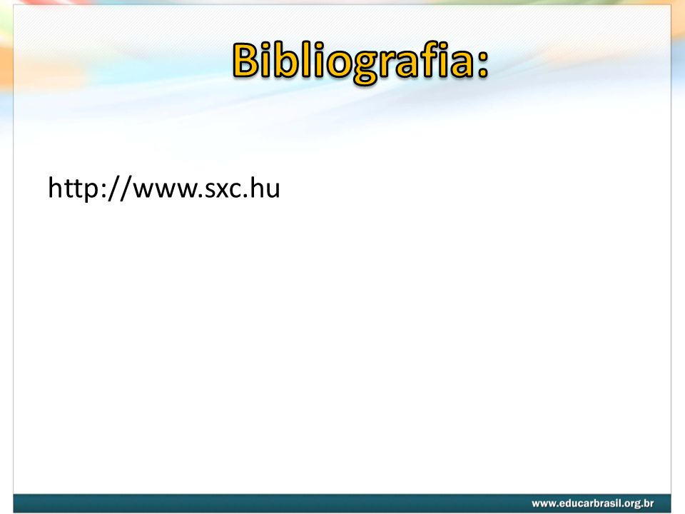 Bibliografia: http://www.sxc.hu