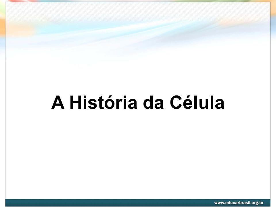 A História da Célula