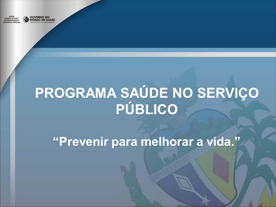 PROGRAMA SAÚDE NO SERVIÇO PÚBLICO Prevenir para melhorar a vida.