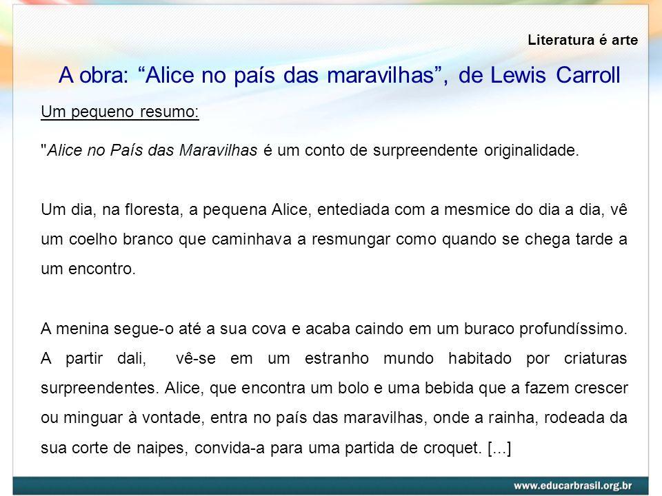 A obra: Alice no país das maravilhas , de Lewis Carroll