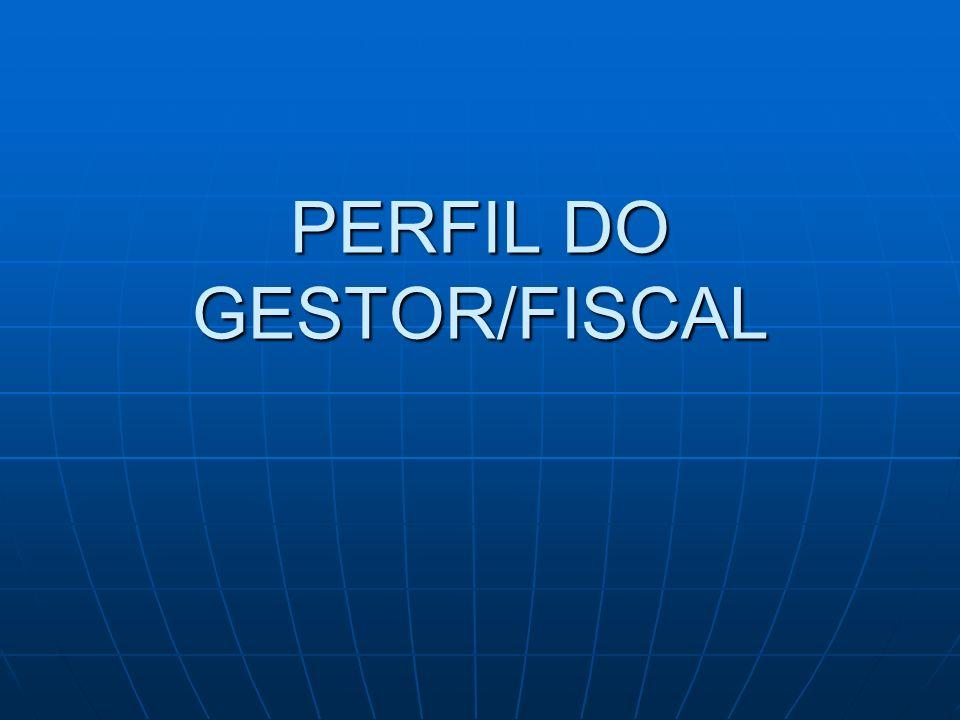 PERFIL DO GESTOR/FISCAL