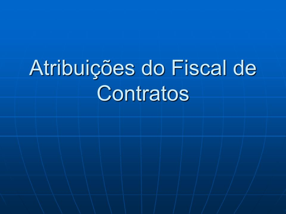 Atribuições do Fiscal de Contratos