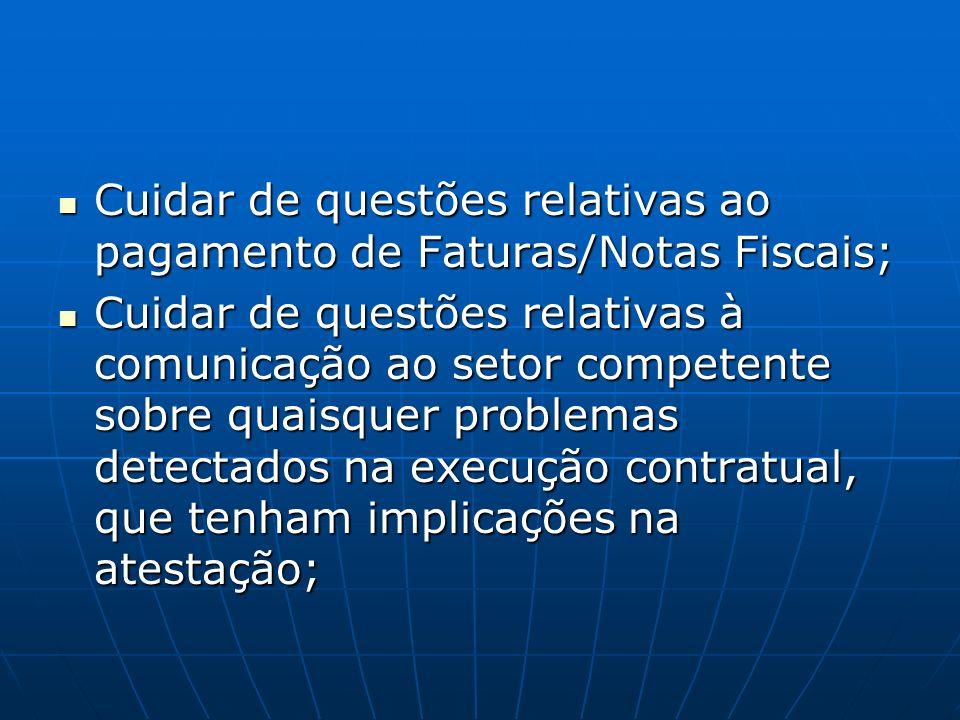 Cuidar de questões relativas ao pagamento de Faturas/Notas Fiscais;