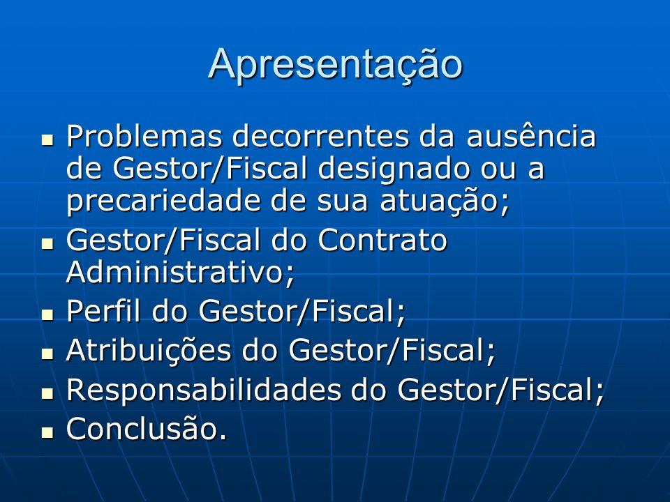 ApresentaçãoProblemas decorrentes da ausência de Gestor/Fiscal designado ou a precariedade de sua atuação;
