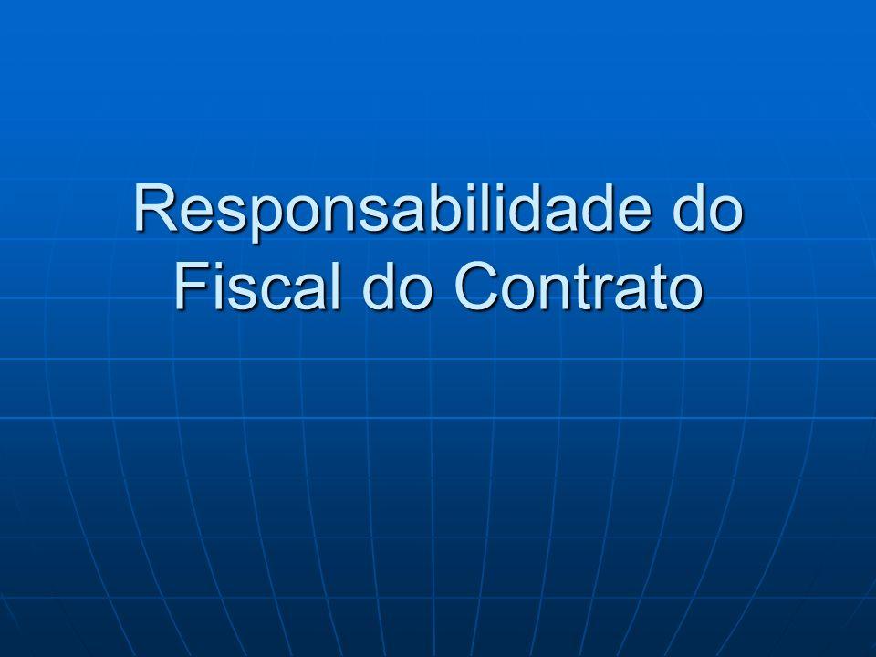 Responsabilidade do Fiscal do Contrato