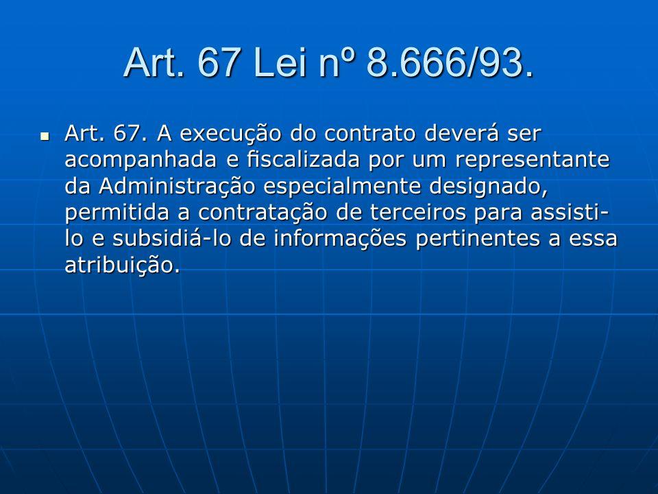 Art. 67 Lei nº 8.666/93.