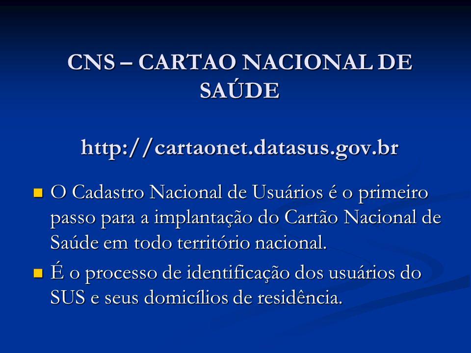 CNS – CARTAO NACIONAL DE SAÚDE http://cartaonet.datasus.gov.br